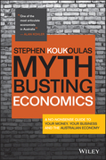 Myth-Busting Economics: A No-nonsense Guide to Your Money, Your Business and the Australian Economy