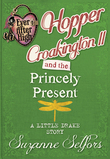 Ever After High: Hopper Croakington II and the Princely Present: A Little Drake Story