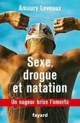Sexe, drogue et natation: Un nageur brise l'omerta