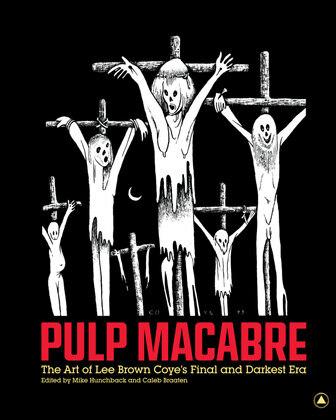 Pulp Macabre: The Art of Lee Brown Coye's Final and Darkest Era
