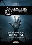 Masters of Fiction 2: About Stories of the (Un)Dead - Lebst du noch oder wankst du schon?