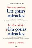 Mettre en pratique Un cours en miracles 2 - La méthodologie d'Un cours en miracles 3