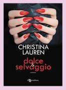 Christina Lauren - Dolce & Selvaggio