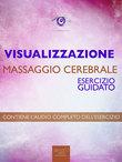 Visualizzazione – Massaggio cerebrale