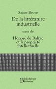 De la littérature industrielle, suivi de Honoré de Balzac et la propriété intellectuelle