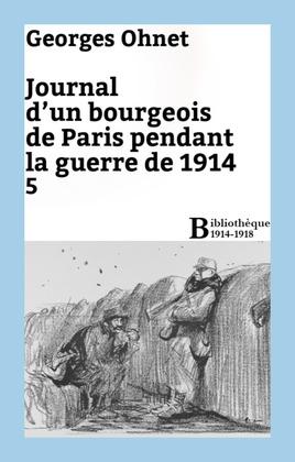 Journal d'un bourgeois de Paris pendant la guerre de 1914 - 5