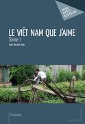 Le Viêt Nam que j'aime
