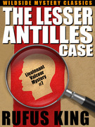 The Lesser Antilles Case: A Lt. Valcour Mystery #7