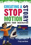 Creating a Stop Motion Story: Unlock your Imagination