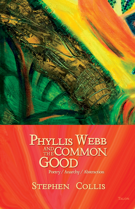 Phyllis Webb and the Common Good: Poetry/Anarchy/Abstraction