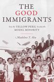 The Good Immigrants: How the Yellow Peril Became the Model Minority