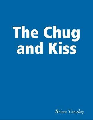 The Chug & Kiss