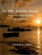 As the Tortilla Burns - A Journey to the Depths of Your Soul