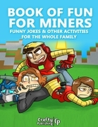 Book of Fun for Miners - Funny Jokes & Other Activities for the Whole Family: (An Unofficial Minecraft Book)
