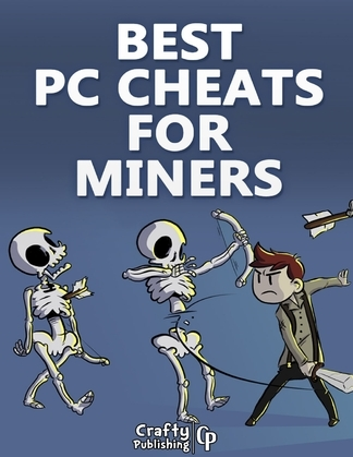 Best PC Cheats for Miners: (An Unofficial Minecraft Book)