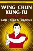 Wing Chun Kung-Fu Volume 1: Basic Forms & Principles