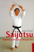 Saijutsu: Traditional Okinawan Weapon Art