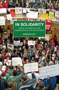 In Solidarity: Essays on Working-Class Organization and Strategy in the United States