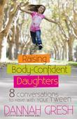 Raising Body-Confident Daughters: 8 Conversations to Have with Your Tween