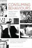 Consuming Behaviours: Identity, Politics and Pleasure in Twentieth-Century Britain