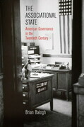 The Associational State: American Governance in the Twentieth Century