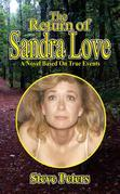 The Return of Sandra Love: A Novel Based on True Events