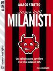 Siamo tutti… Milanisti