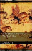 Genghis Khan: his life and battles