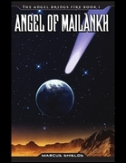 The Angel Brings Fire Book 1 : Angel of Mailànkh
