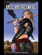The Angel Brings Fire Book 3 : Angel and the Empire