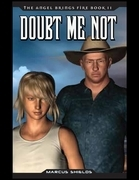 The Angel Brings Fire Book 2 : Doubt Me Not