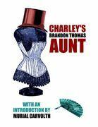 Brandon Thomas - Charley's Aunt