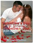 Valentine's Day: The Romantic Valentine's Day Tips for Singles and Married
