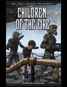The Angel Brings Fire Book 4 : Children of the Fire
