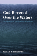 God Hovered Over the Waters: The Emergence of the Protestant Reformation