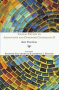 Annual Review of Addictions and Offender Counseling II: Best Practices