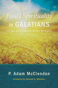 Paul's Spirituality in Galatians: A Critique of Contemporary Christian Spiritualities