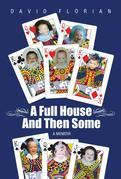 A Full House And Then Some: A Memoir