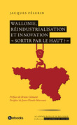 Wallonie, réindustrialisation et innovation