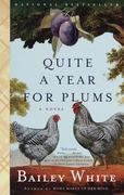 Quite a Year for Plums: A Novel