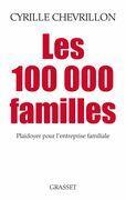Les 100 000 familles: Plaidoyer pour l'entreprise familiale