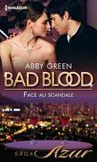 Abby Green - Face au scandale: Saga Bad Blood, vol. 3
