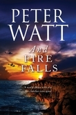 And Fire Falls: The Frontier Series 8