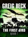 The First Bird: Episode 1