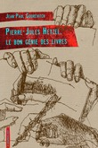 Pierre-Jules Hetzel, le bon génie des livres