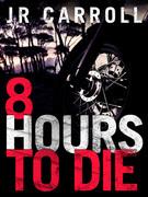 8 Hours to Die