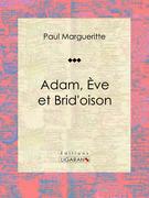 Paul Margueritte - Adam, Ève et Brid'oison