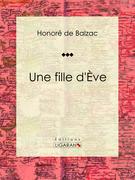 Honore de Balzac - Une fille d'Ève