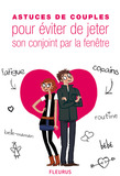 Astuces de couples pour viter de jeter son conjoint par la fentre