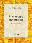 Physiologie du théâtre